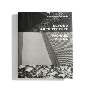 Beyond Architecture - Michael Kenna