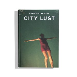 City Lust - Charlie Koolhaas