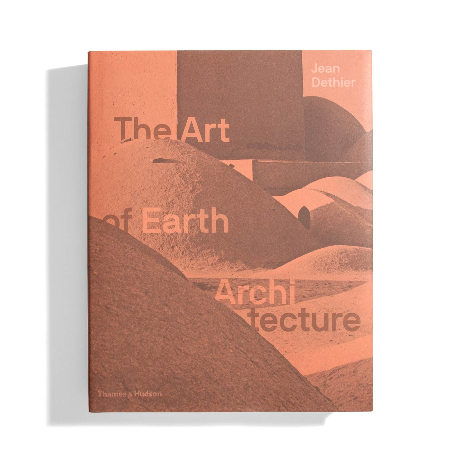 The Art of Earth Architecture - Jean Dethier