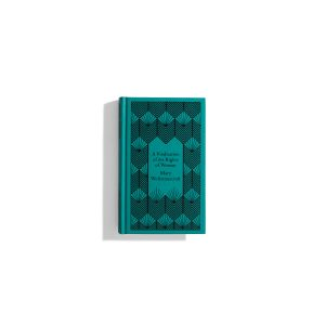A Vindication of the Rights of Woman - Mary Wollstonecraft (Classic Series)