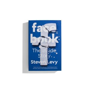 Facebook - The Inside Story - Steven Levy