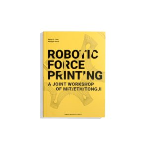 Robotic Force Printing - A Joint Workshop of MIT / ETH / Tongji
