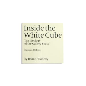 Inside the White Cube (Expanded Edition)