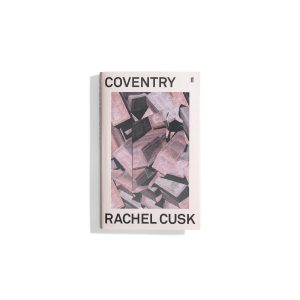Coventry: Essays  - Rachel Cusk