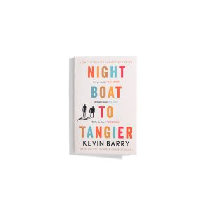 Night Boat to Tangier  Kevin Barry