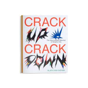 Crack Up Crack Down - 33rd Ljubljana Biennial of Graphic Arts