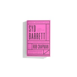 Syd Barrett: A Very Irregular Head - Rob Chapman