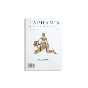 Laphams Quarterly Spring 2020 - Scandal