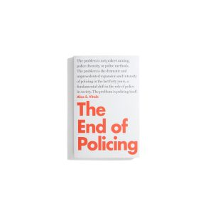 The End of Policing - Alex S. Vitale
