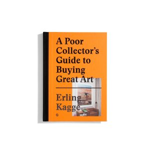 A Poor Collector's Guide to Buying Great Art - Erling Kagge
