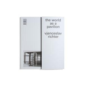 The World as a Pavilion - Vjenceslav Richter