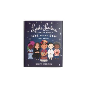 Little Leaders - Visionary Women Around The World (PB)