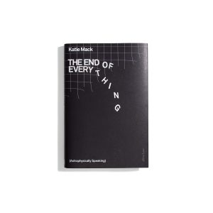 The End Of Everything - Katie Mack