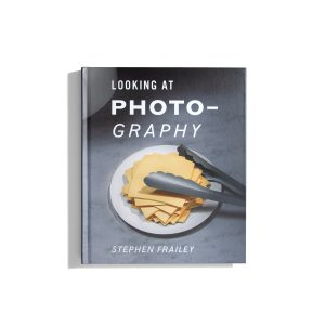 Looking At Photography - Stephen Frailey