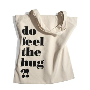 dyrm tote bag - do feel the hug?!