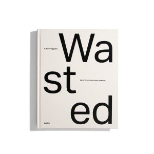 Wasted - Katie Treggiden