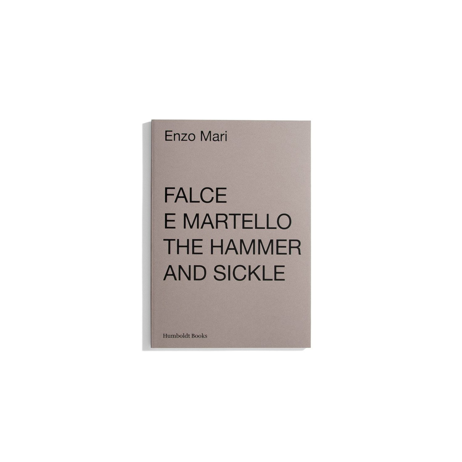 Falce e Martello: The Hammer and Sickle - Enzo Mari