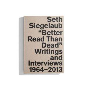 Better Read than Dead - Seth Siegelaub