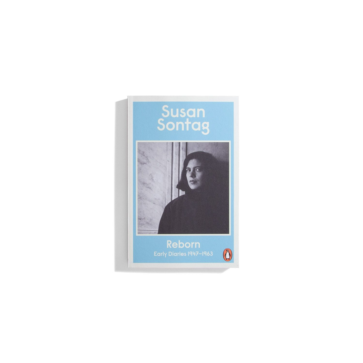 Reborn: Early Diaries 1947-1963  - Susan Sontag