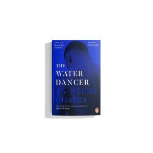 The Water Dancer - Ta-Nehisi Coates