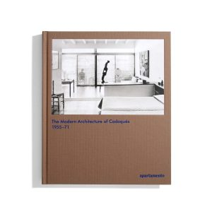 The Modern Architecture of Cadaques 1955 - 71