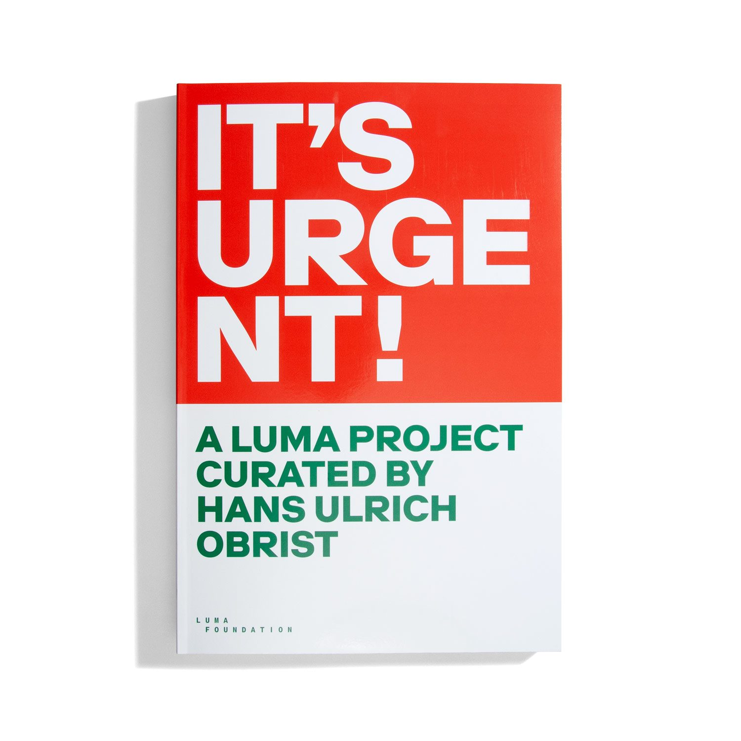 It's urgent - A Luma Project curated by Hans Ulrich Obrist