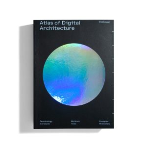 Atlas of Digital Architecture