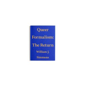 Queer Formalism: The Return - William J. Simmons