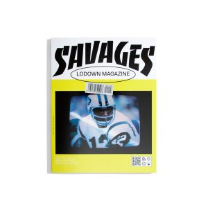 Lodown Magazine - Savages 2021
