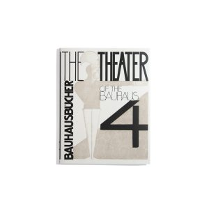 Bauhausbücher 4 - The Theater of the Bauhaus