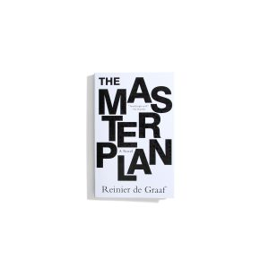 The Masterplan - Reinier de Graaf
