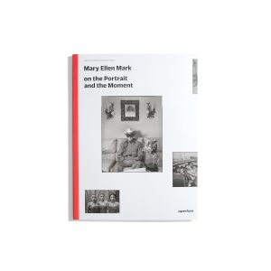Mary Ellen Mark - on the Portrait and the Moment (Aperture Series)