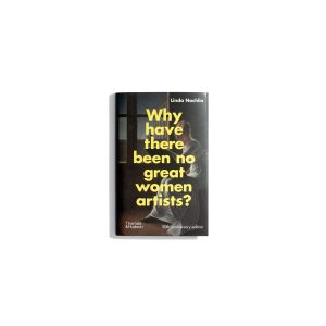 Why have there been no great women artists? - Linda Nochlin