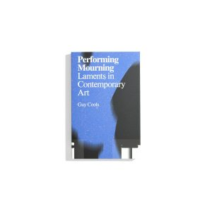 Performing Mourning  - Guy Cools