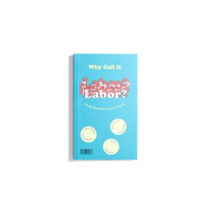 Why Call it Labor? On Motherhood and Art Work