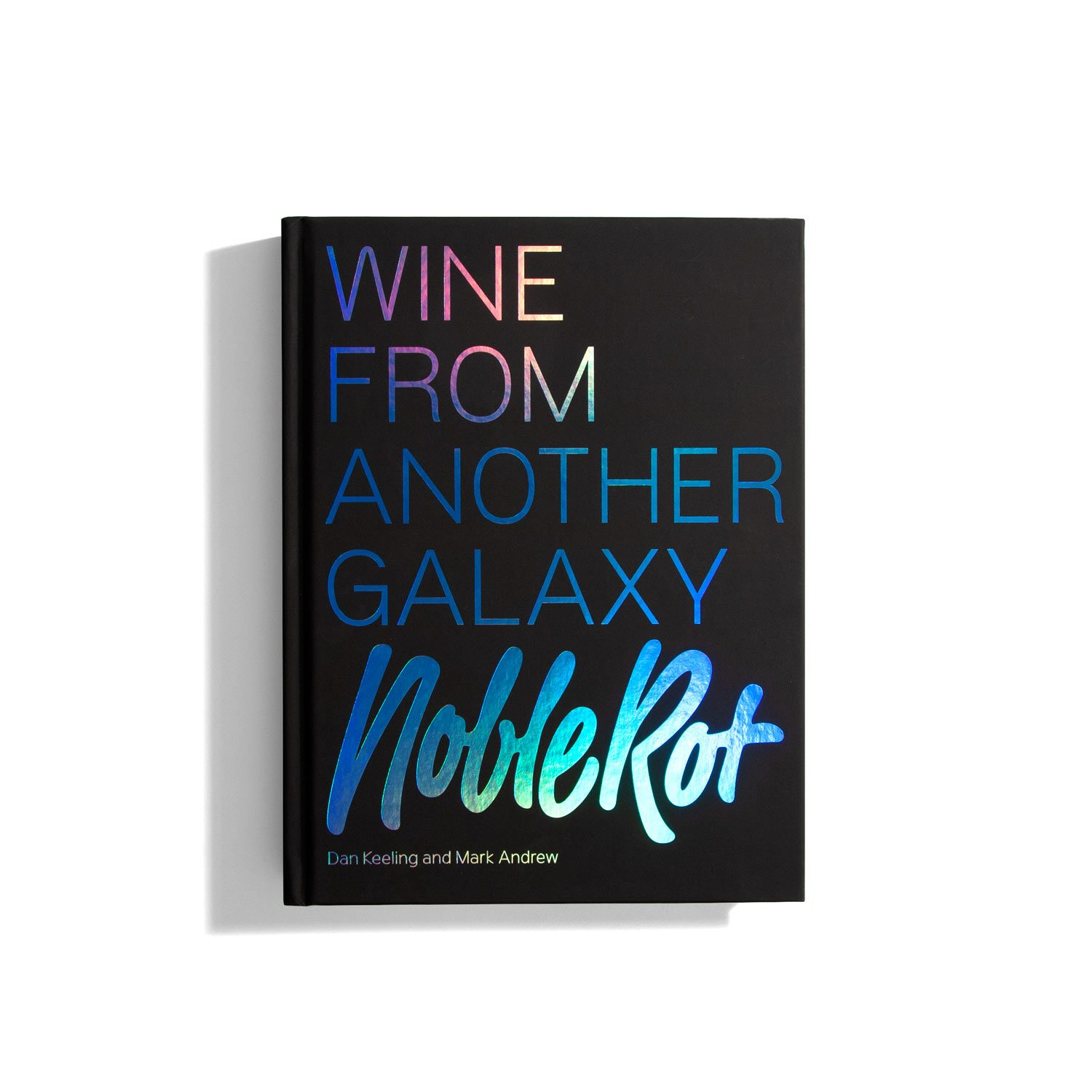 Noble Rot: Wine From Another Galaxy - Dan Keeling